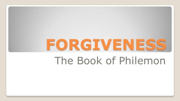 Forgiveness - The Book of Philemon