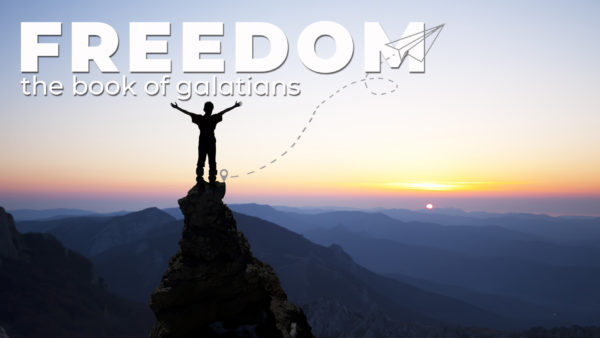 FREEDOM The Book of Galatians