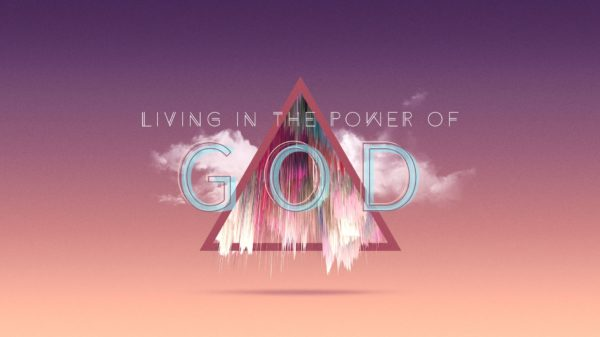 Living In The Power Of God