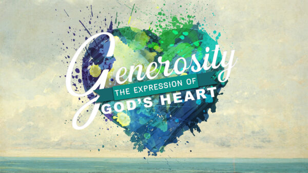 Generosity the Expression of God's Heart