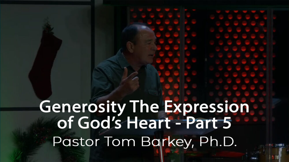 Generosity the Expression of God\'s Heart - Part 5