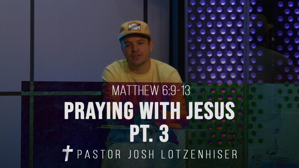 Praying With Jesus - Part 3 Image